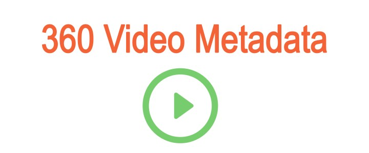 All You Need To Know About 360 Video Metadata