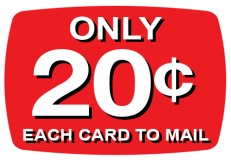 Just 20¢ per card to mail