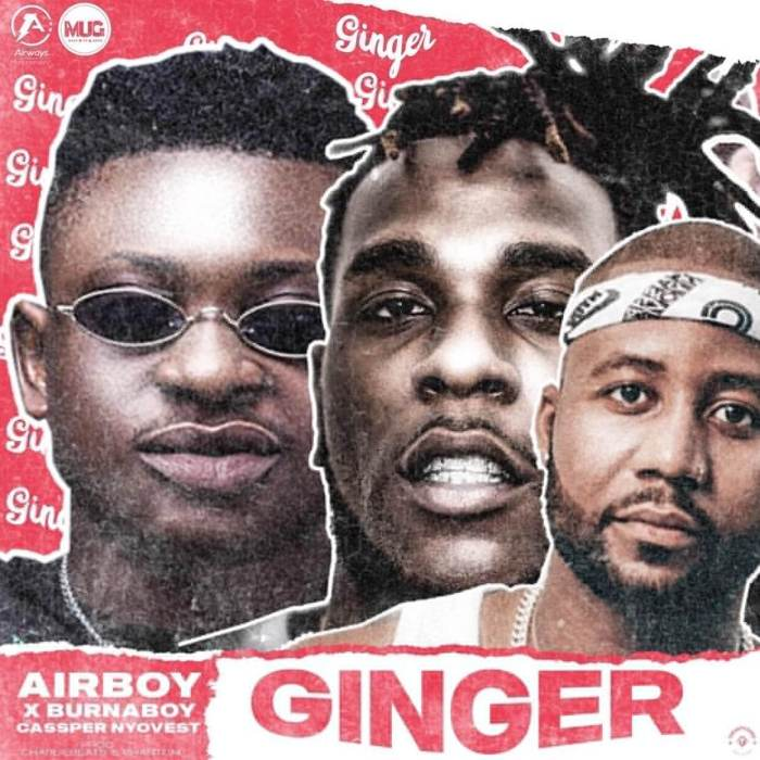 Airboy – Ginger ft. Burna Boy & Cassper Nyovest