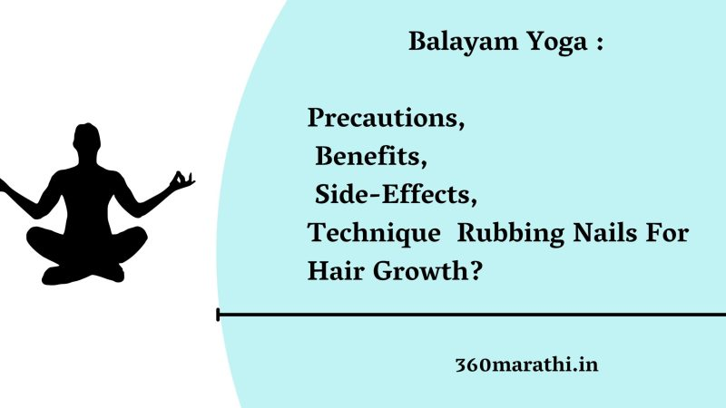 Balayam Yoga : Precautions, Benefits, Side-Effects, Technique | Rubbing Nails For Hair Growth?