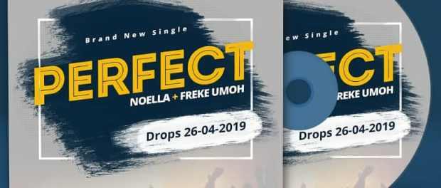 Song Alert: Noella - Perfect ft  Freke Umoh « 360Media com ng