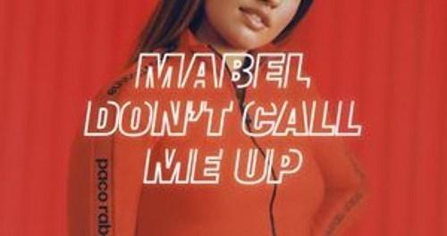 Mabel - Dont Call Me Up SongArt_@360media_NG
