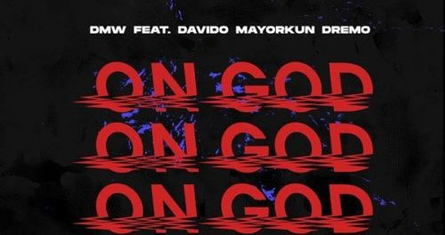 Download DMW On God Mp3 ft Davido Mayorkun Dremo