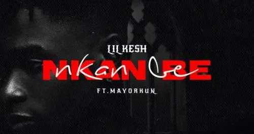 Download-Lil-ft-Mayorkun-Kesh-Nkan-Be-mp3-Download