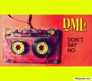 Download Fireboy DML Dont Say No mp3 Download