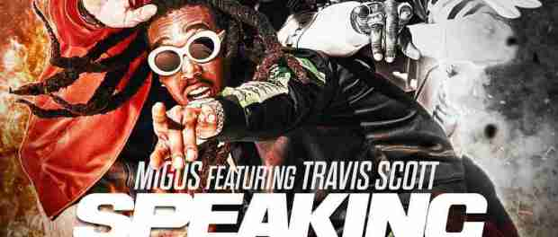 download Migos Speaking Of The Devils & Angels ft Travis Scott mp3 Download