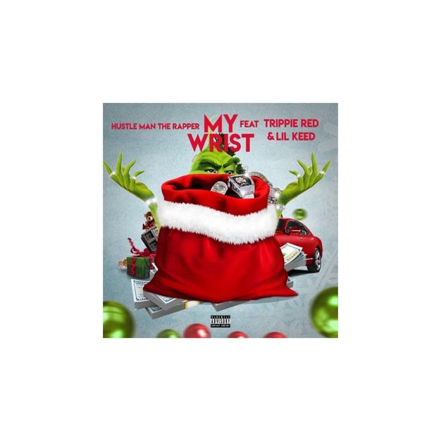 Hustlemantherapper My Wrist Ft Trippie Redd Lil Keed Mp3 Download 360media Music
