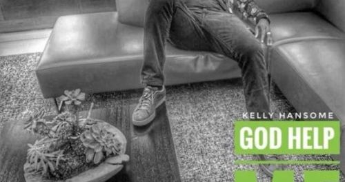 Download Kelly Hansome God Help Me mp3 download