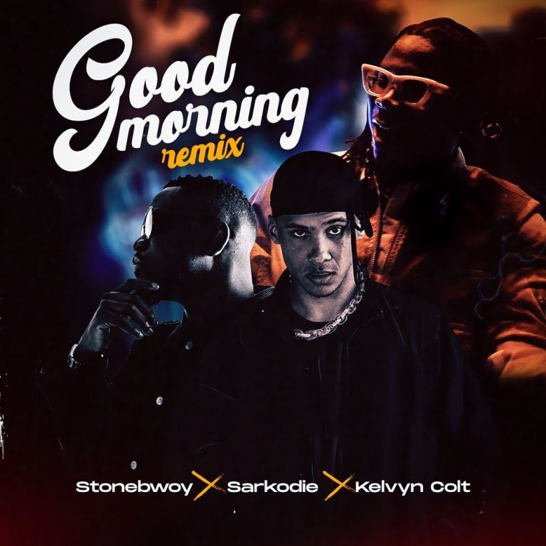 Stonebwoy Mp3 ft. Sarkodie, Kelvyn Colt - Good Morning (Remix)