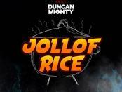Download Erigga Jollof Rice ft Duncan Mighty Mp3 Download