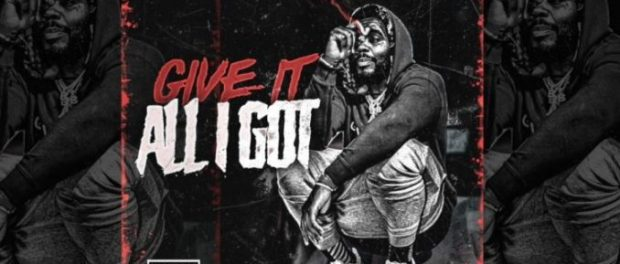 Download Kevin Gates Give It All I Got Mp3 Download