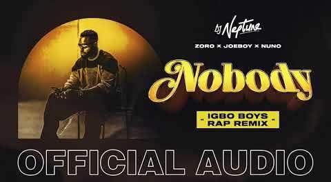 Download DJ Neptune Nobody Igbo Boys Rap Remix ft Joeboy Nuno Zoro MP3 Download