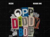 Download Dezzie Opp Diddy Bop Ft Headie One MP3 Download