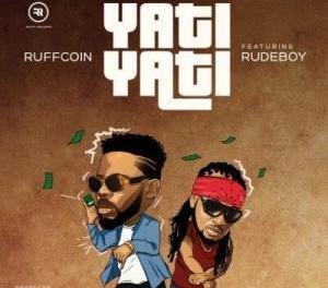 Download Ruffcoin ft RudeBoy Yati Yati MP3 Download