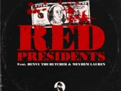 Download IceRocks Red Presidents Ft Benny The Butcher & Meyhem Lauren MP3 Download