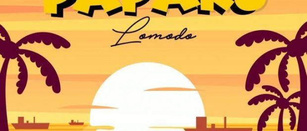 Download LOMODO PAPARU MP3 Download