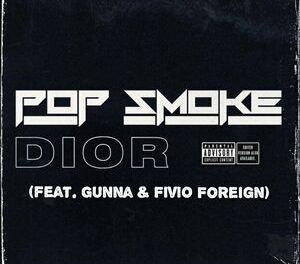 Download Pop Smoke Dior Remix Ft Gunna & Fivio Foreign MP3 Download
