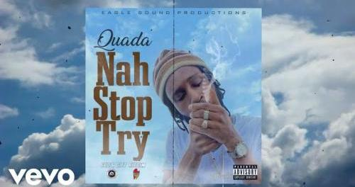 Download Quada Nah Stop Try Mp3 Download