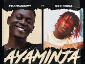 Download FrankZeewy Ft Seyi Vibez Ayaminja Mp3 Download