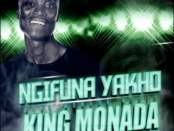 Download King Monada Ngifuna Yakho Ft TNS Leon Lee Mack Eaze Mp3 Download