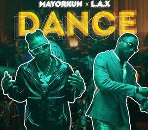 Download Mayorkun Dance Ft LAX MP3 Download