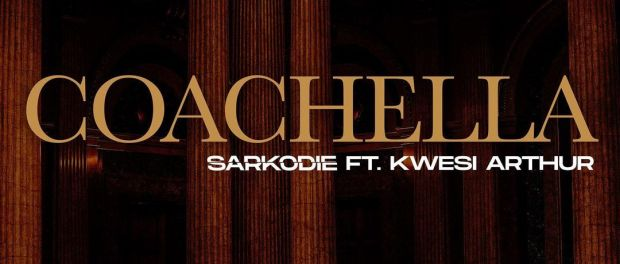 Download Sarkodie Ft Kwesi Arthur Coachella MP3 Download