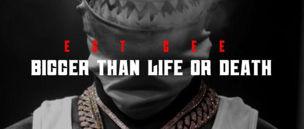 Download EST Gee Bigger Than Life Or Death Mp3 Download