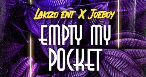 Download Joeboy x Lakizo Ent Empty My Pocket MP3 Download