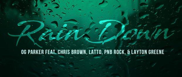 Download OG Parker Chris Brown Latto PnB Rock Layton Greene Rain Down Mp3 Download