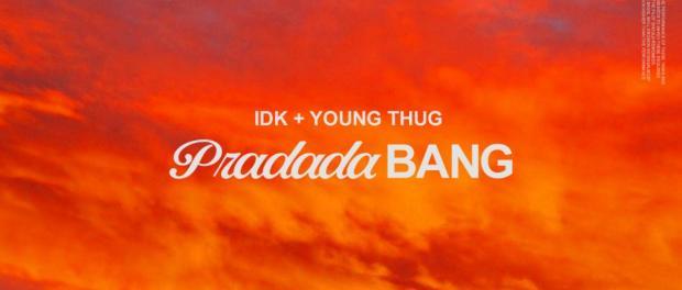 Download IDK Ft Young Thug PradadaBang MP3 Download