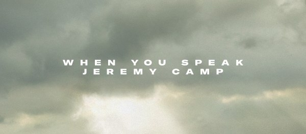 Download Jeremy Camp When You Speak MP3 Download
