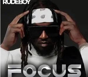 Download Rudeboy Focus MP3 Download