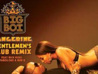 Big Boi – Tangerine (Gentlemen's Club Remix) ft. Rick Ross, Fabolous, and Bun B
