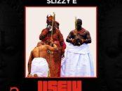 Download Slizzy E Dem Say ft Erigga MP3 Download