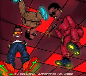 Download DJ Xclusive Entertainer Ft Olamide & Jamopyper MP3 Download