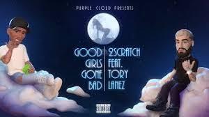 Download 2Scratch & Tory Lanez Good Girls Gone Bad MP3 Download