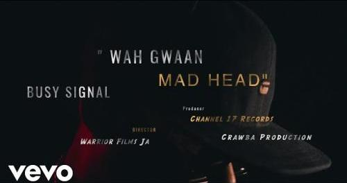 Download Busy Signal Wah Gwaan Mad Head MP3 Download