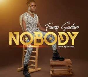 Download Fancy Gadam Nobody Prod By Dr Fiza MP3 Download