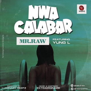 Mr Raw Ft. Yung L – Nwa Calabar
