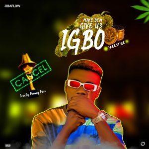 , MUSIC: Obaflow – Make Dem Give Us Igbo (freestyle), 360okay