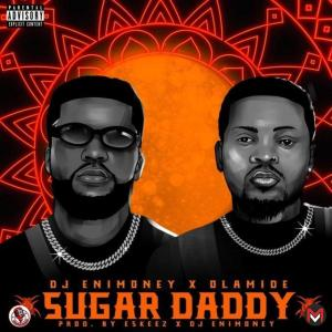 , MUSIC: DJ Enimoney Ft. Olamide – Sugar Daddy, 360okay