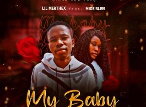 Lil Merthex Ft. Midebliss - My Baby, MUSIC: Lil Merthex Ft. Midebliss – My Baby, 360okay