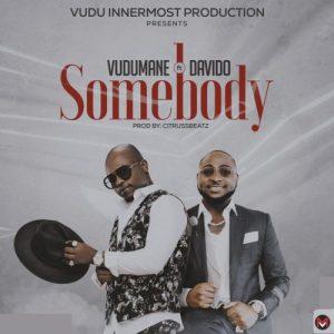 Vudumane Ft. Davido - Somebody, MUSIC: Vudumane Ft. Davido – Somebody, 360okay