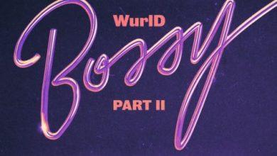 Bossy Remix, MUSIC: WurlD Ft. Kida Kudz, Cuppy, Amaarae & Erica Banks – Bossy (Remix), 360okay
