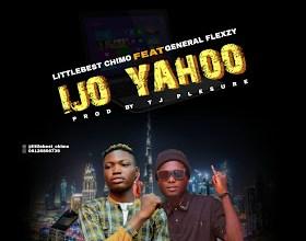 LittleBest Chimo Ft. General Flexy - IJO Yahoo, MUSIC: LittleBest Chimo Ft. General Flexy – IJO Yahoo, 360okay