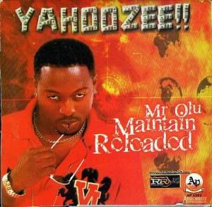 Olu Maintain – Yahooze, MUSIC: Olu Maintain – Yahooze!, 360okay