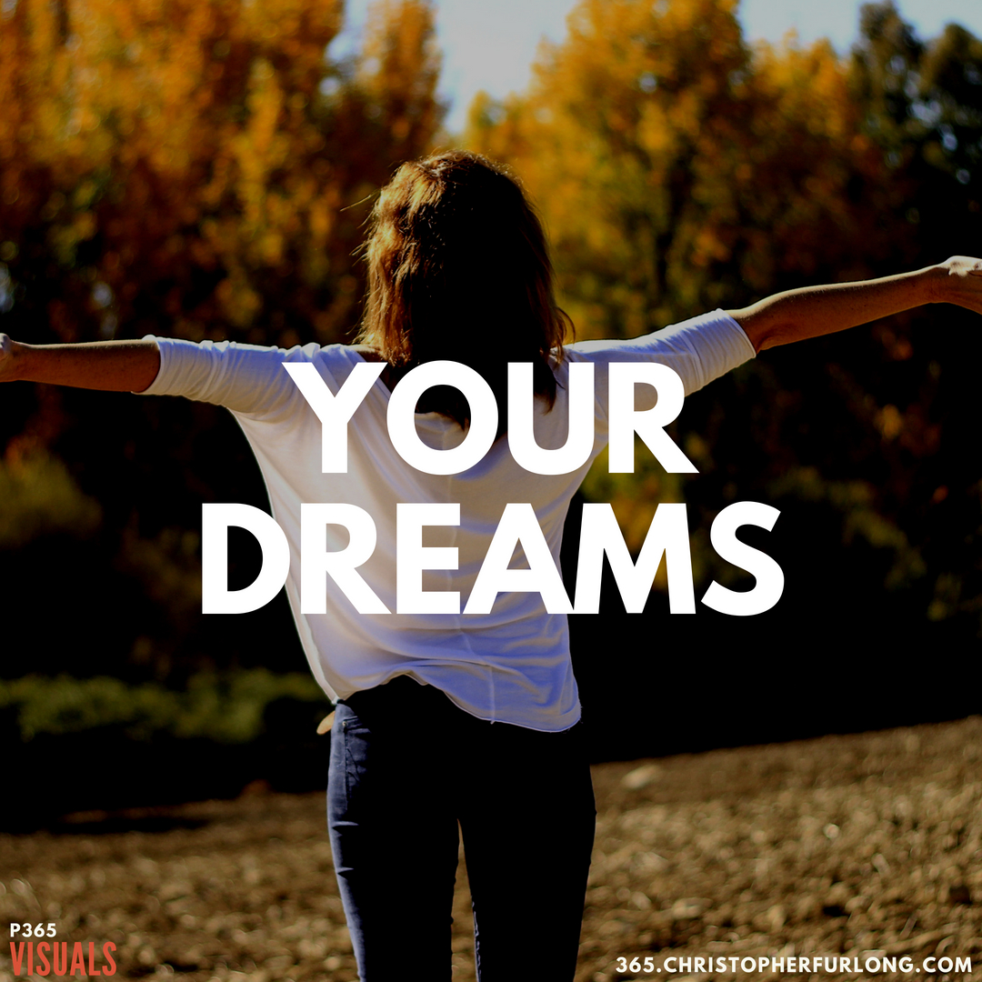 P365 2018: Day #198: Your Dreams