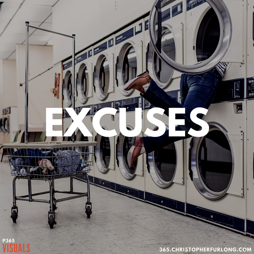 P365 2018: Day #199: Excuses