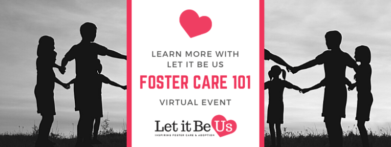 Let It Be Us Foster Care 101 Event