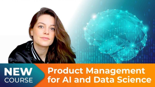 Product Management for AI & Data Science Course
